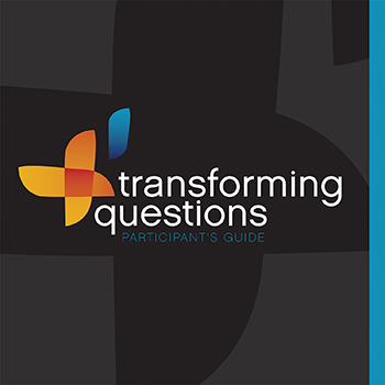 Transforming Questions:<br> Participant's Guide Booklet