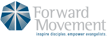 Forward Movement: inspire disciples, empower evangelists